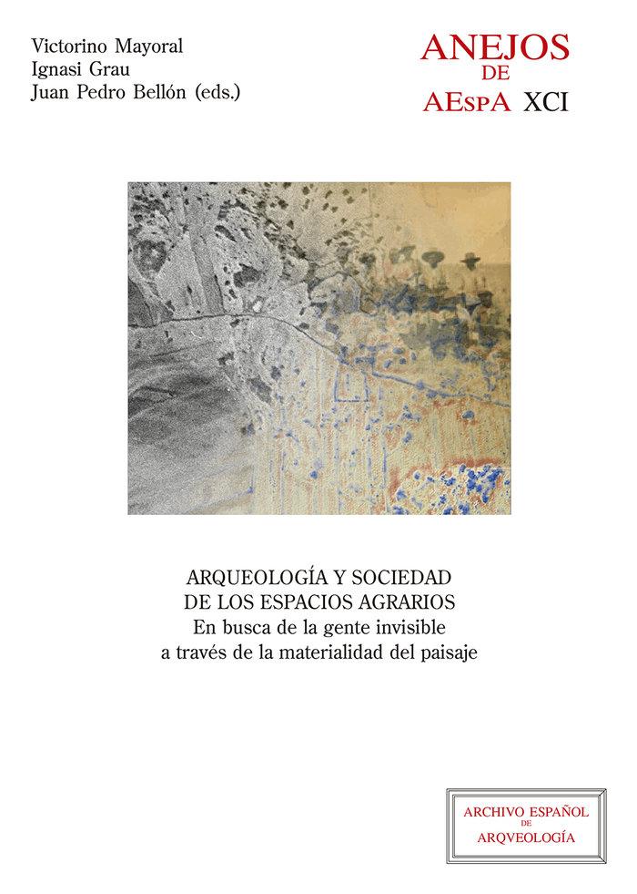 Arqueologia y sociedad de los espacios agrarios : en busca d