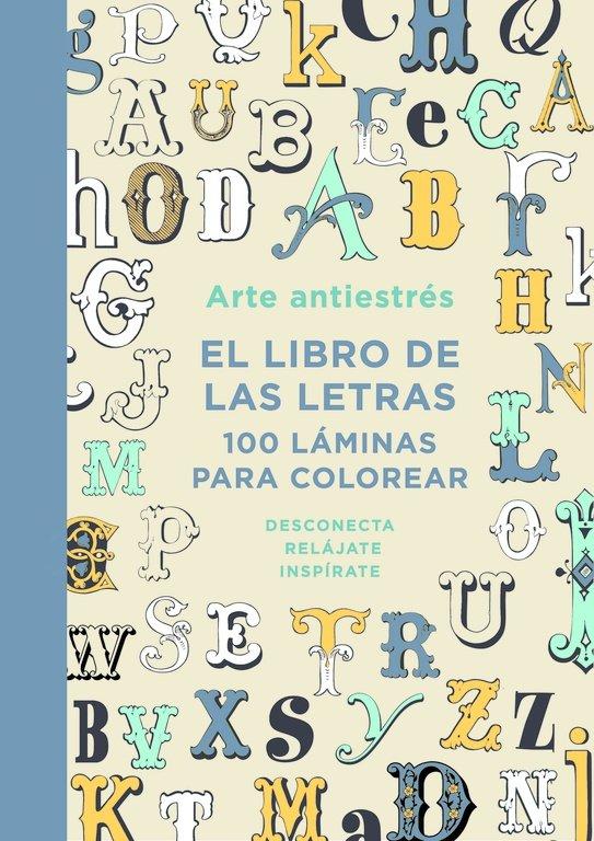 Arte antiestres el libro de las letras 100 laminas