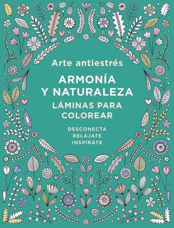 Arte antiestres armonia y naturaleza laminas para colorear
