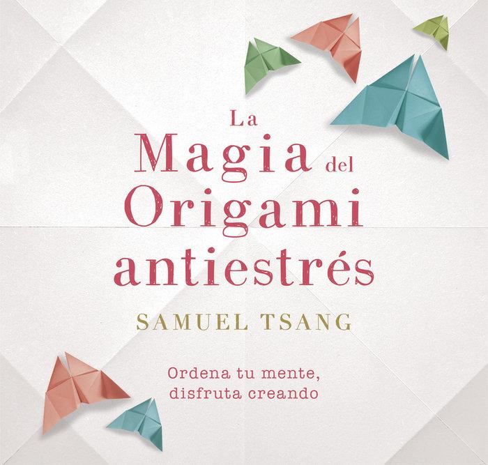 Magia del origami antiestres,la