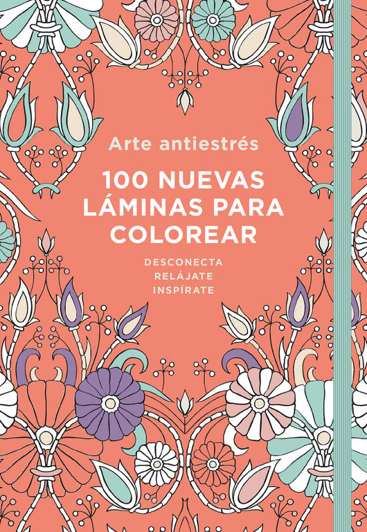 Arte antiestres 100 nuevas laminas para colorear