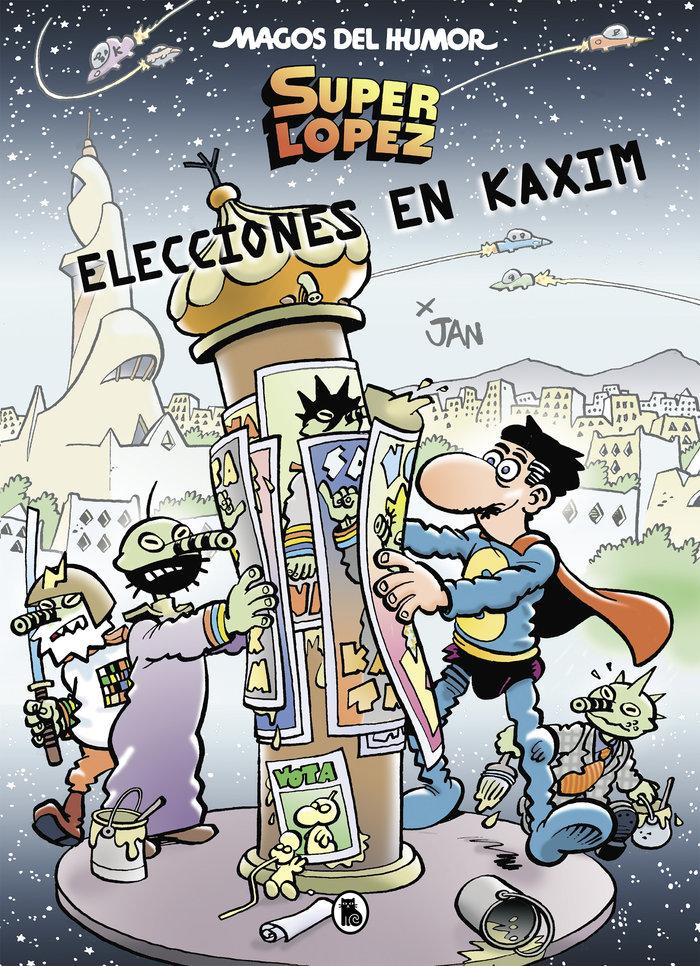 Superlopez elecciones en kaxim (magos del humor 143)