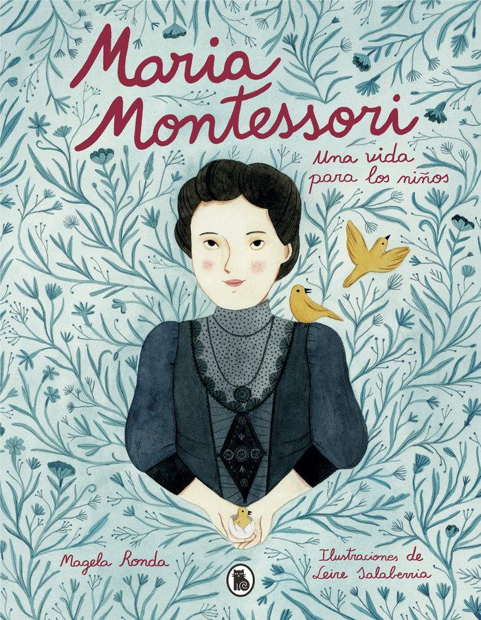 Maria montessori. una vida para los niños