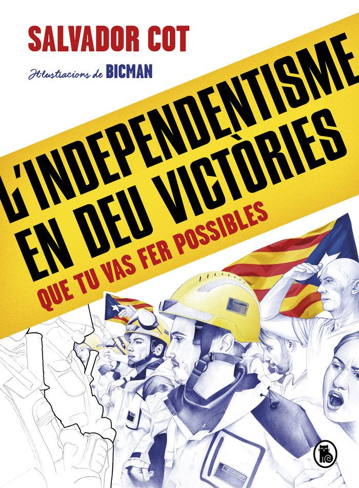 L'independentisme en deu victories (que tu vas fer possibles