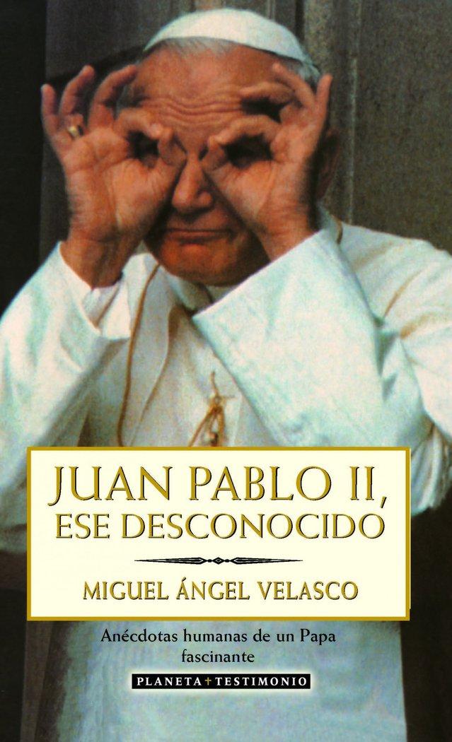 Juan pablo ii ese desconocido