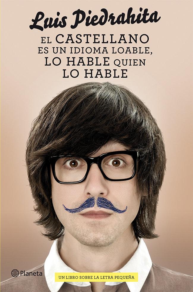 Castellano es un idioma loable lo hable quien lo hable,el