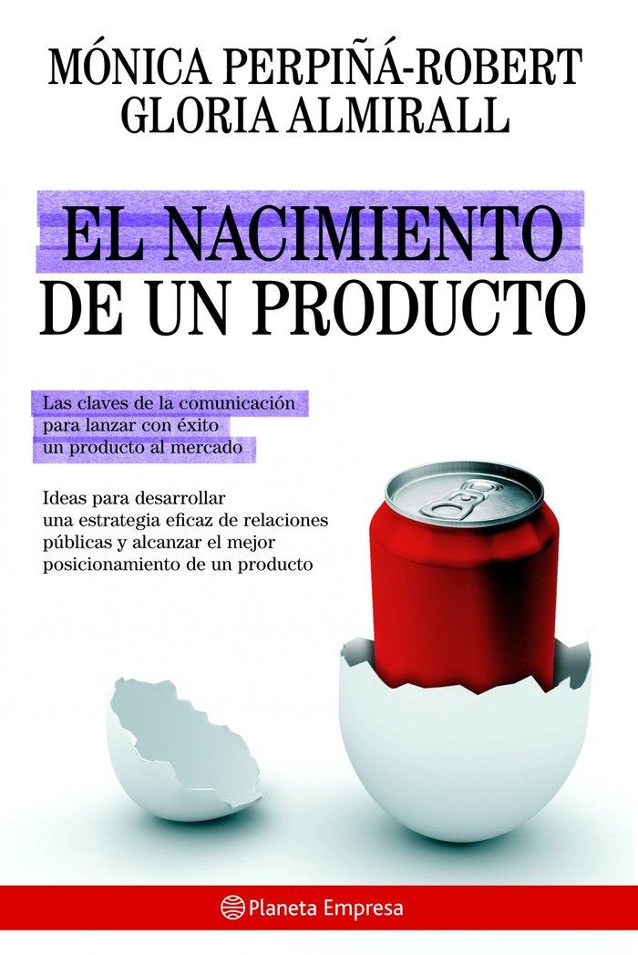 Nacimiento de un producto, el