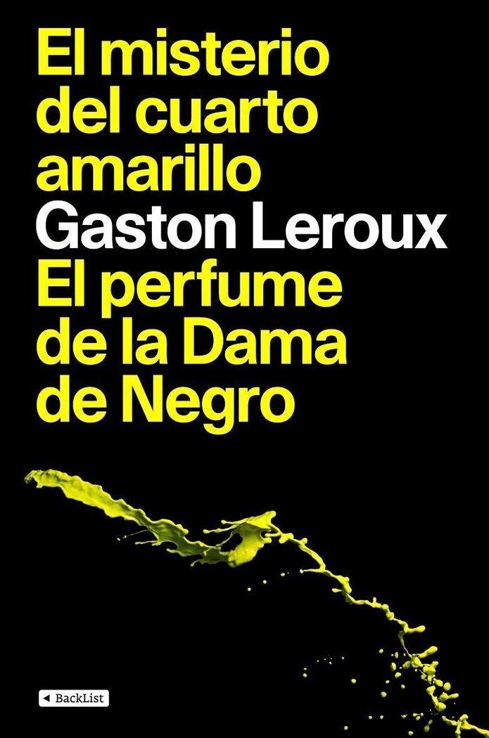 Misterio del cuarto amarillo / el perfume de la dama de negr