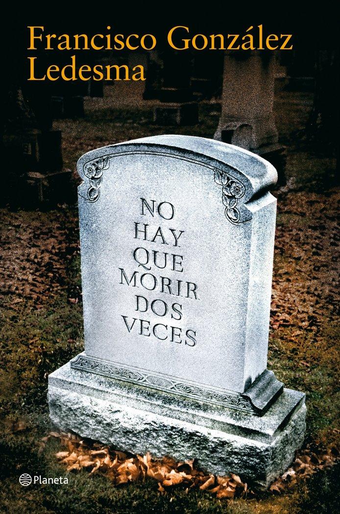 No se ha de morir dos veces