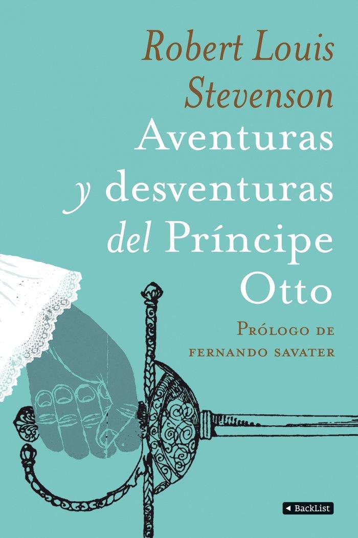 Aventuras y desventuras del principe otto,las
