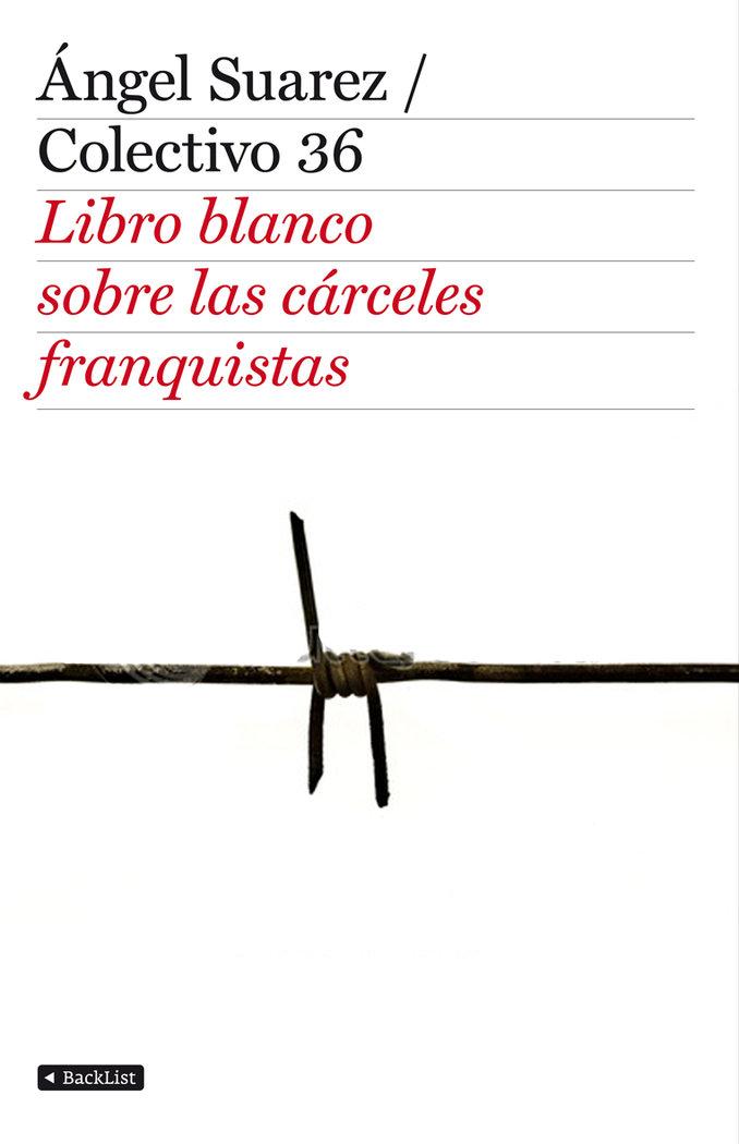 Libro blanco de las carceles franquistas,el