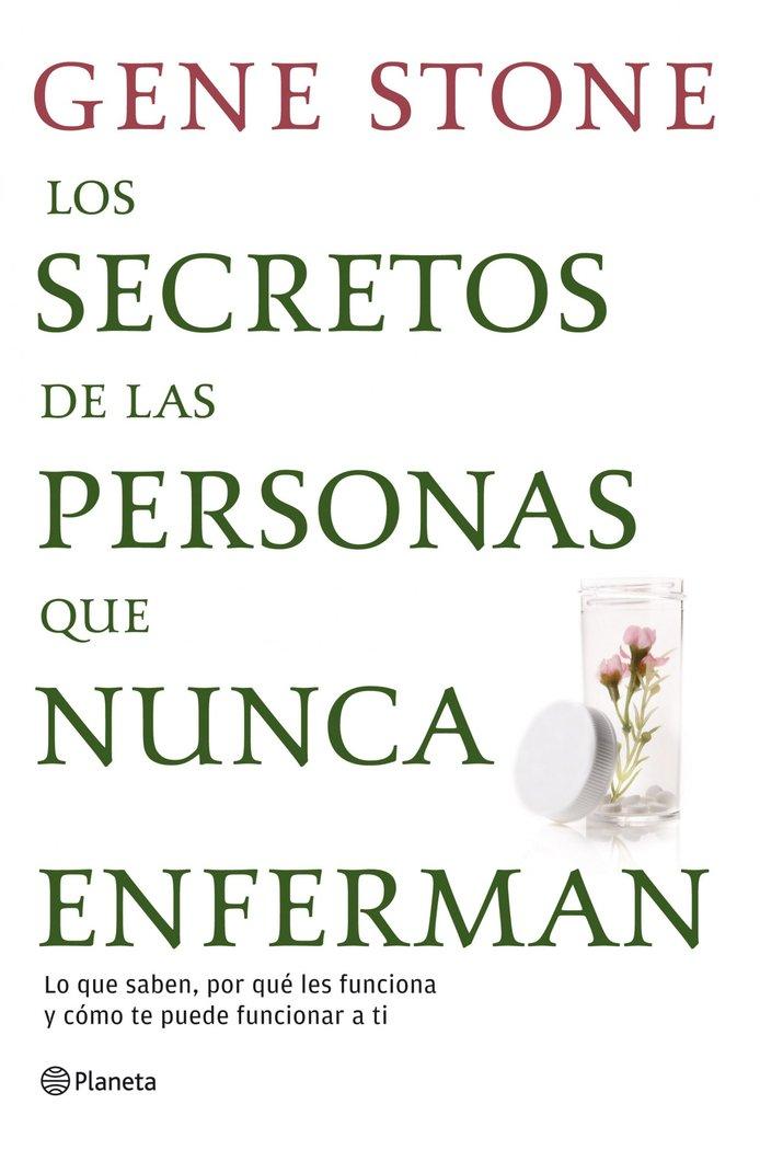 Secretos de las personas que nunca enferman,los