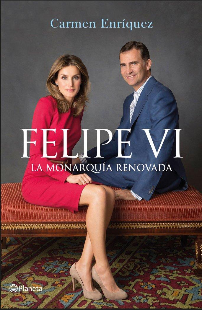 Felipe vi la monarquia renovada