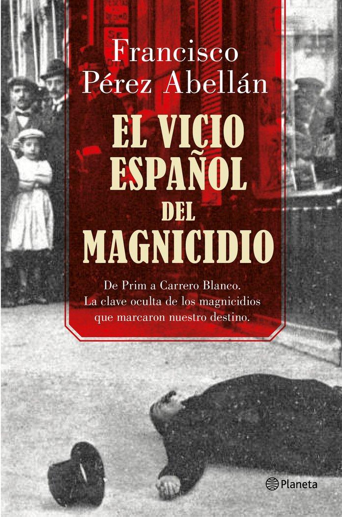 Vicio español del magnicidio,el