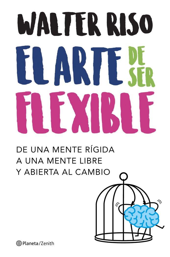Arte de ser flexible,el