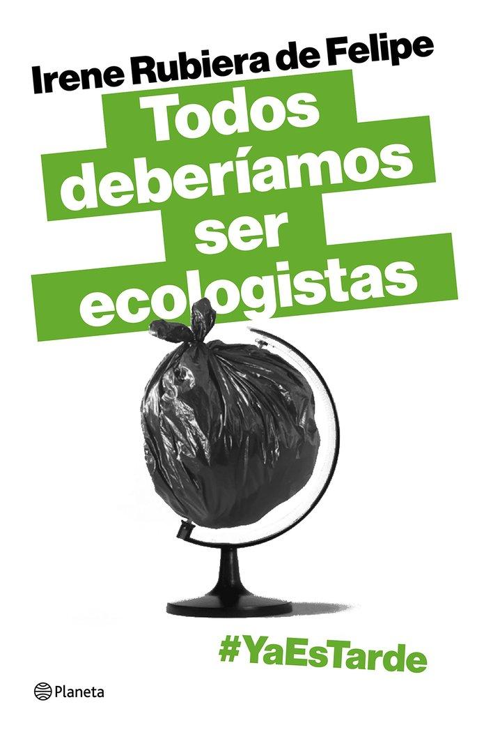 Todos deberiamos ser ecologistas