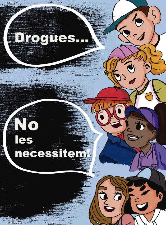 Drogues ... no les necessitem!