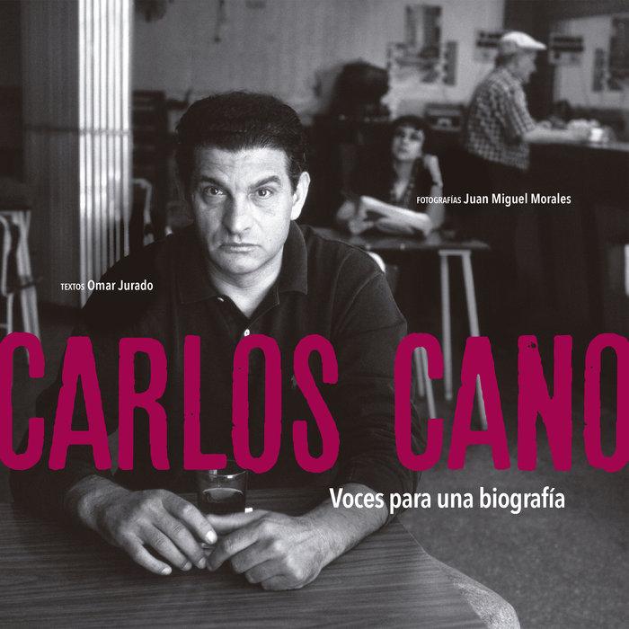 Carlos cano voces para una biografia