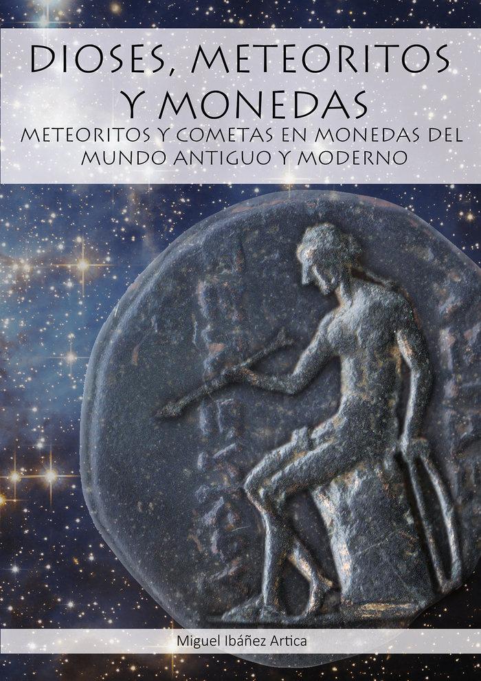 Dioses, meteoritos y monedas