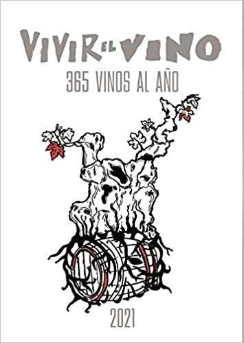 Vivir el vino la guia 2021 365 vinos al año