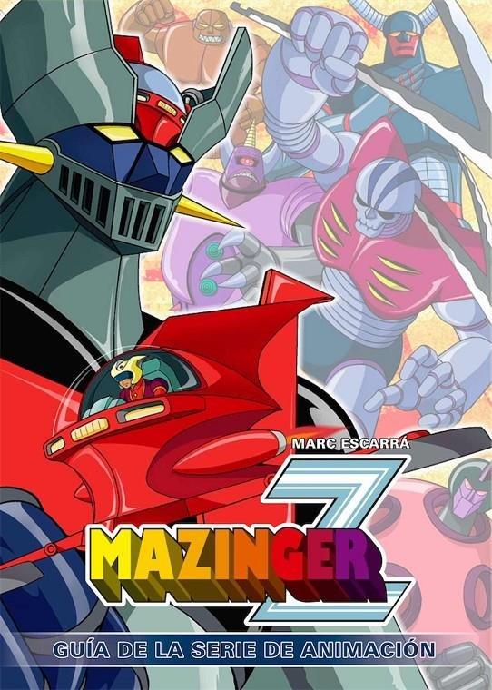 Mazinger z guia de la serie de animacion
