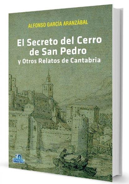 El secreto del cerro de san pedro y otros relatos de cantabr