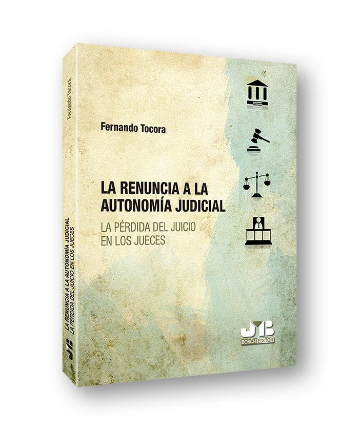 La renuncia a la autonomia judicial