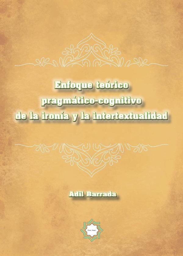 Enfoque teorico pragmatico-cognitivo de la ironia y la inter
