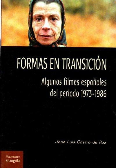 Formas en transicion algunos filmes españoles 1973 1986