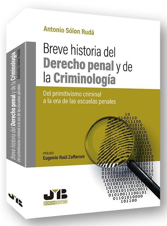 Breve historia del derecho penal y de la criminologia