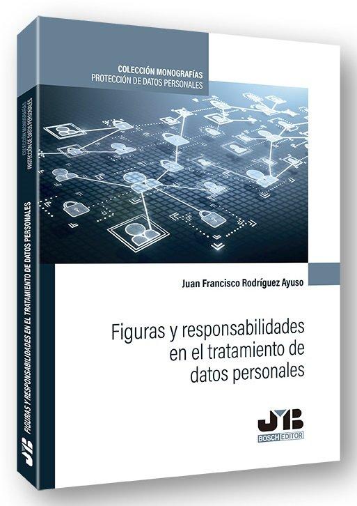 Figuras y responsabilidades en el tratamiento de datos perso