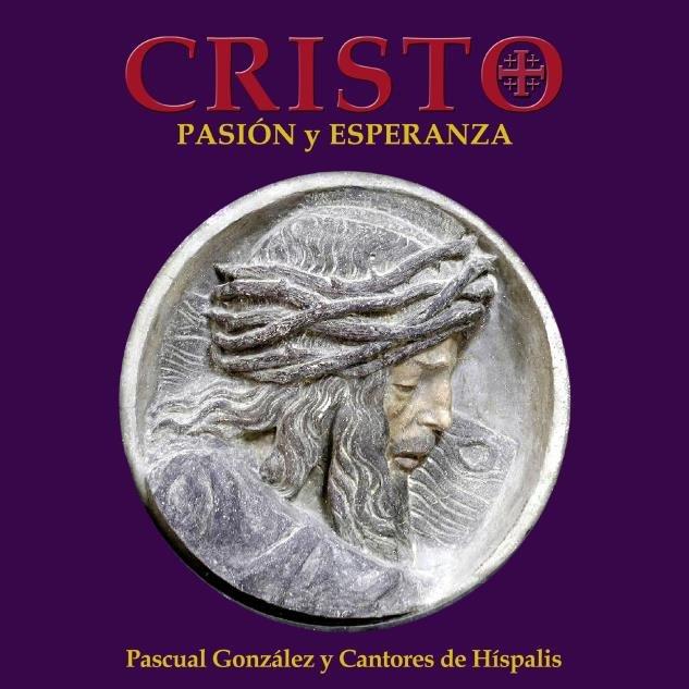Cantores de hispalis cristo pasion y esperanza