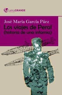 Los viajes de peral. historia de una infamia. (edicion en le
