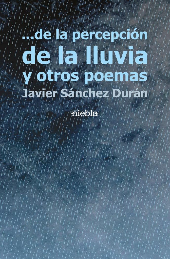 De la percepcion de la lluvia y otros poemas