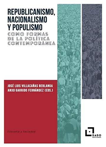Republicanismo nacionalismo y populismo como formas de la
