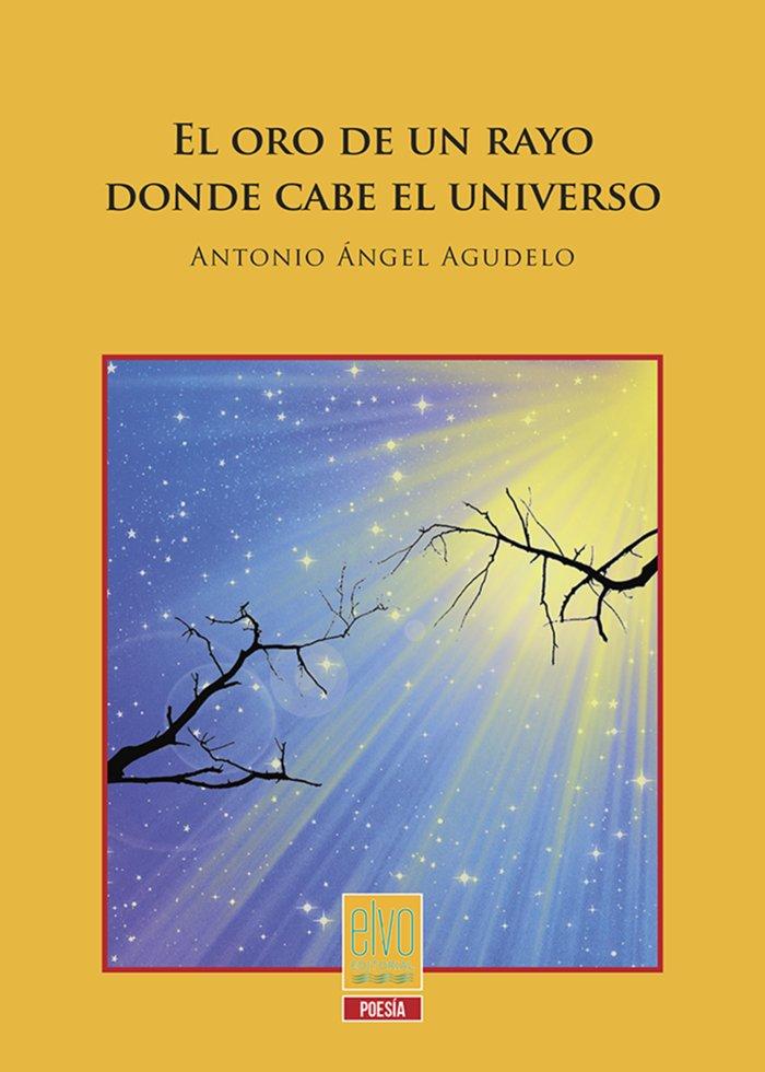 El oro de un rayo donde cabe el universo