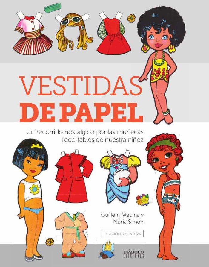 Vestidas de papel un recorrido nostalgico muñecas recortabl