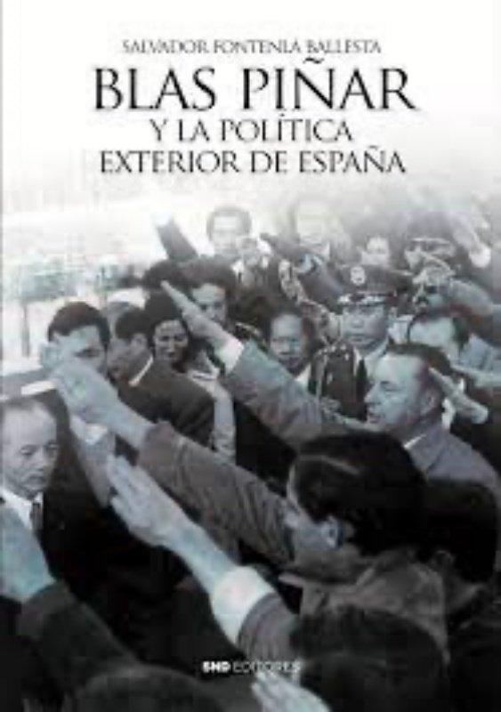 Blas piñar y la politica exterior de españa