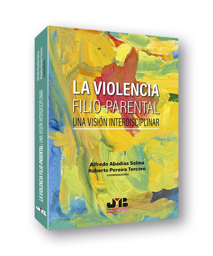 La violencia filio parental una vision in