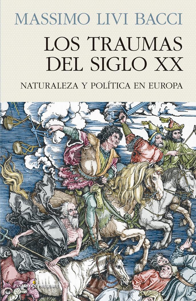 Traumas del siglo xx naturaleza y politica en europa,los