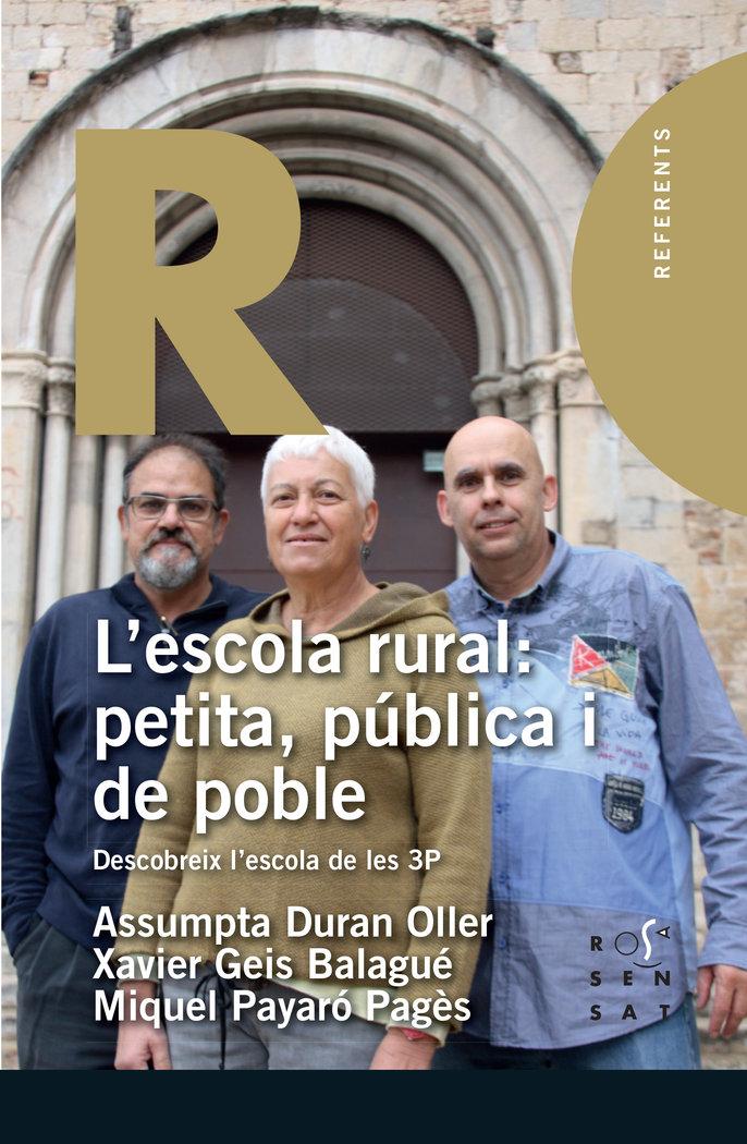 L'/escola rural: petita, publica i de poble