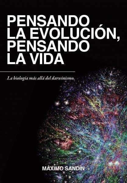 Pensando la evolucion pensando la vida nueva edicion