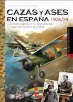 Cazas y ases en españa 1936 39
