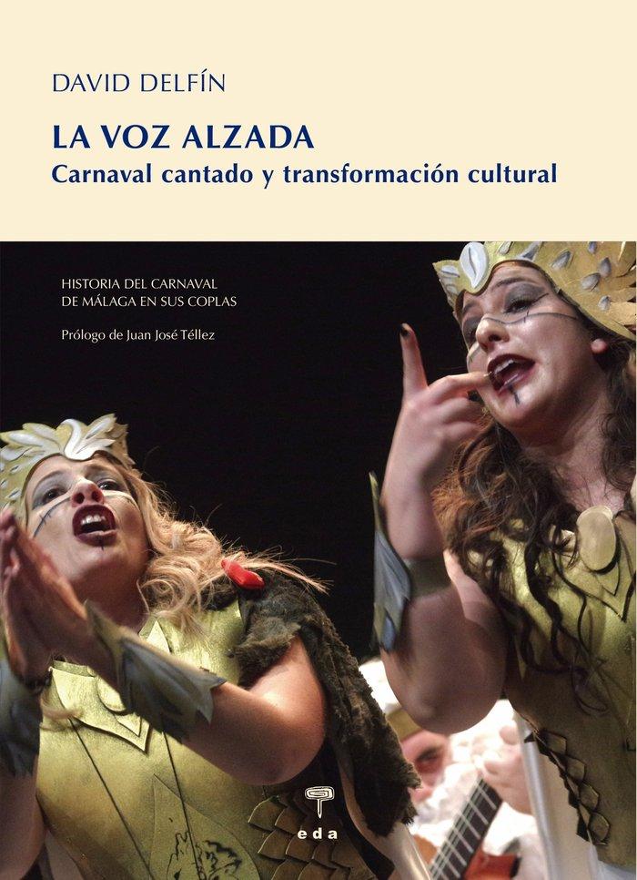 Voz alzada,la carnaval cantado y transformacion cultural