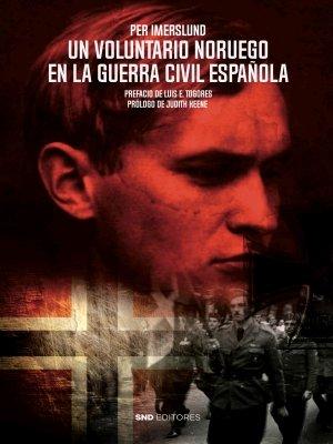 Un voluntario noruego en la guerra civil española