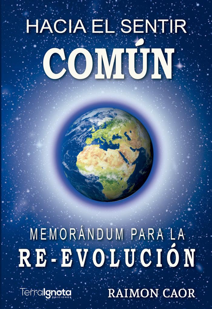 Hacia el sentir comun memorandum para la re evolucion