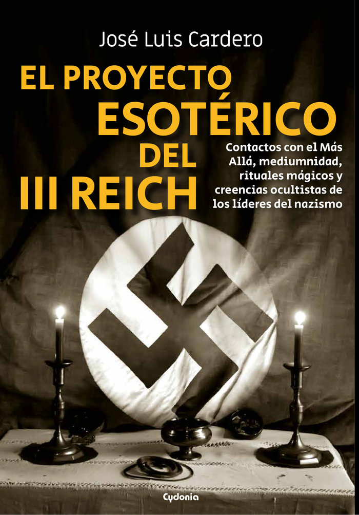 El proyecto esotérico del III Reich de José Luis Cardero López