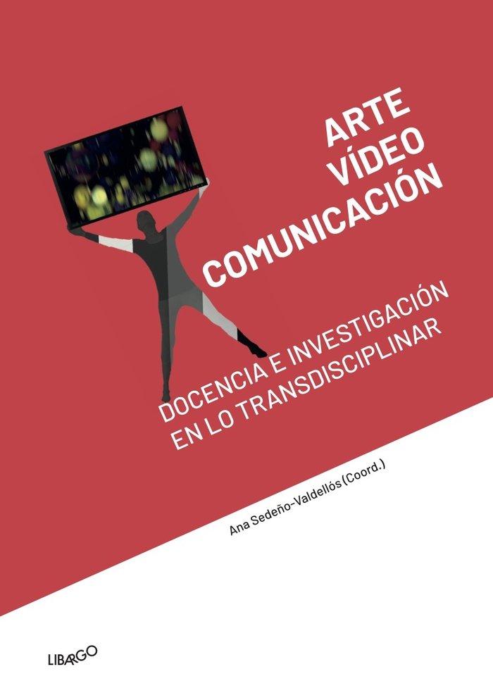 Arte video y comunicacion docencia e investigacion en los