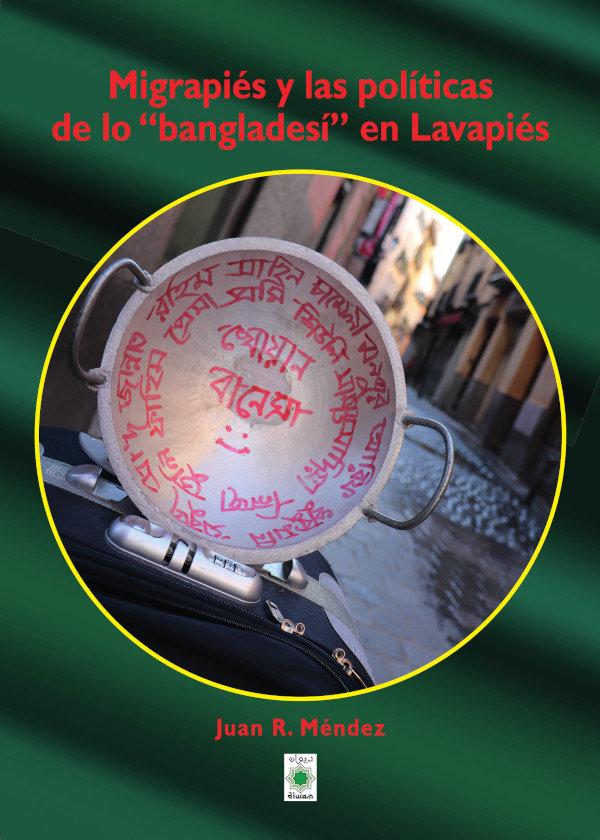 Migrapies y las politicas de lo bangladesi en lavapies