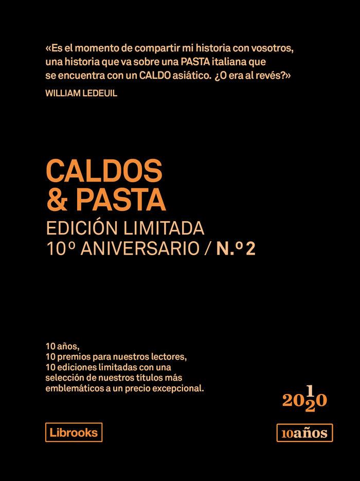 Caldos & pasta - edicion limitada 10º aniversario nÝ2